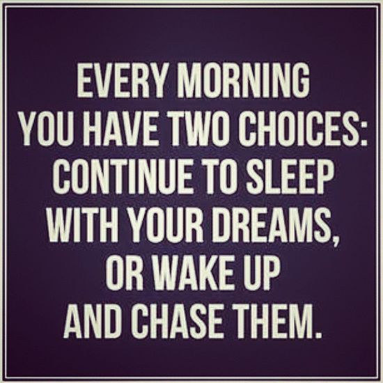 I'll chase untill the dreams are made reality Hardwork Getupandgo Motivationismyalramclock
